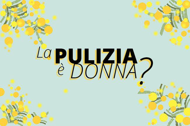 LaPuliziaèDonna-8thMarch